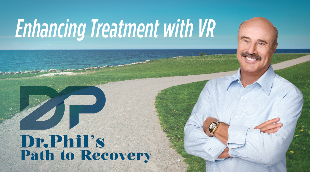 Dr.Phil's Virtual Reality Path to Recovery